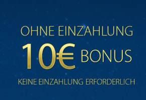 Ohne Einzahlung 10 Euro Bonus sichern